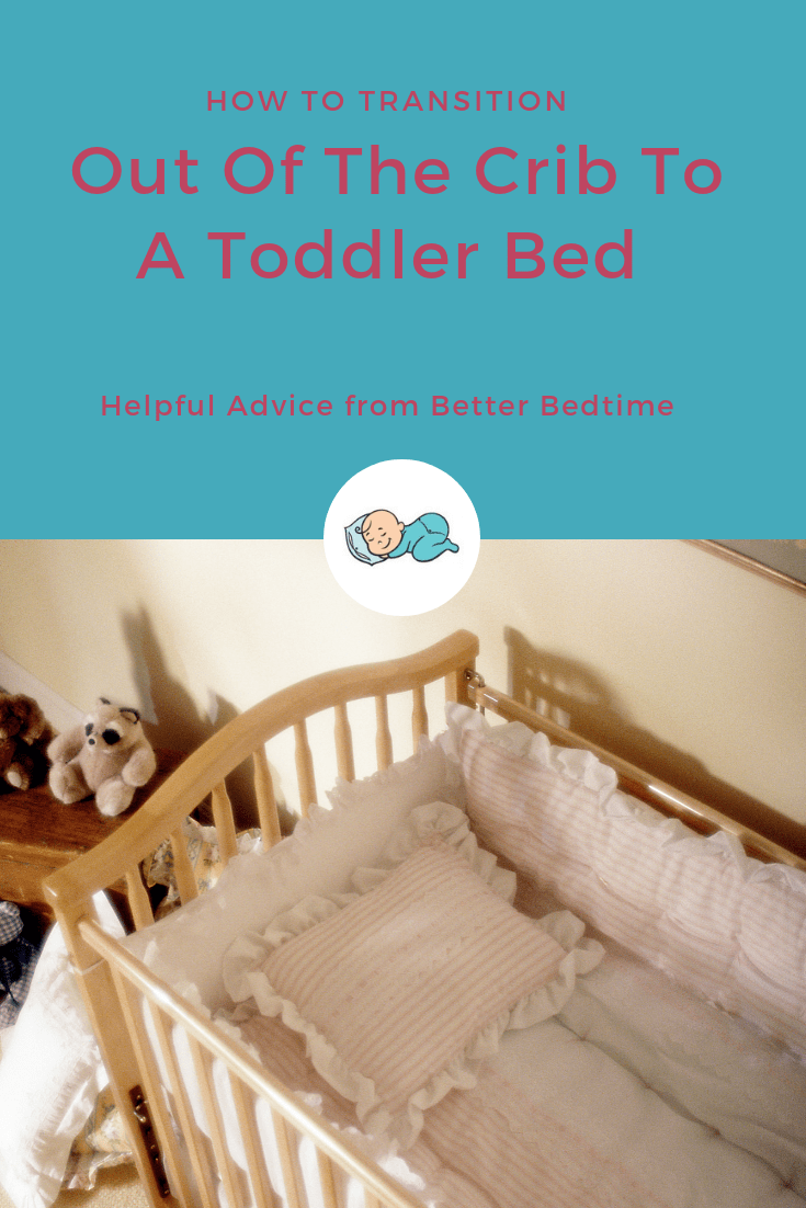 How To Transition Out Of The Crib To A Toddler Bed | Better Bedtime